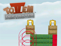 Totem Destroyer 2 Game